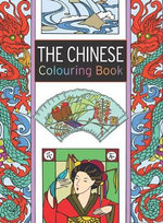 The Chinese Colouring Book : Large and Small Projects to Enjoy - Elaine Hamer