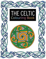 The Celtic Colouring Book : Large and Small Projects to Enjoy - Lesley Davies