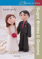 Twenty to Make : Sugar Brides - Katrien van Ziel