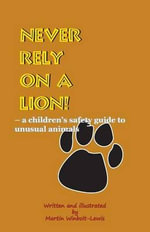 Never Rely on a Lion - Martin Winbolt-Lewis