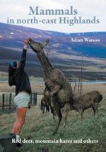 Mammals in North-East Highlands - Adam Watson