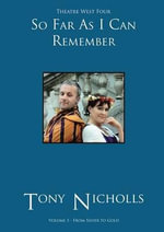 Theatre West Four - So Far as I Can Remember Volume 3 - John Anthony Nicholls