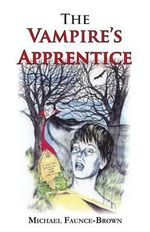 The Vampire's Apprentice - Michael Faunce-Brown