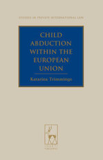 Child Abduction within the European Union - Katarina Trimmings