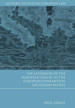 The Accession of the European Union to the European Convention on Human Rights - Paul Gragl