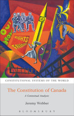 The Constitution of Canada : A Contextual Analysis - Jeremy Webber