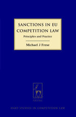 Sanctions in EU Competition Law, : Principles and Practice - Michael J Frese