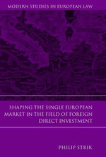 Shaping the Single European Market in the Field of Foreign Direct Investment, - Philip Strik