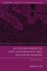 EU Environmental Law, Governance and Decision-Making, - Maria Lee