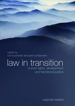 Law in Transition, : Human Rights, Development and Transitional Justice