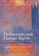 Parliaments and Human Rights : Redressing the Democratic Deficit
