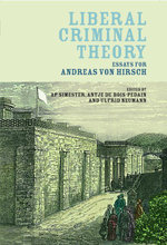 Liberal Criminal Theory : Essays for Andreas von Hirsch