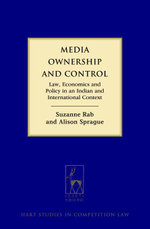Media Ownership and Control, : Law, Economics and Policy in an Indian and International Context - Suzanne Rab