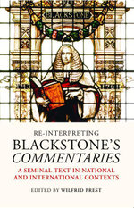 Re-Interpreting Blackstone's Commentaries, : A Seminal Text in National and International Contexts