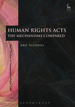 Human Rights Acts,  : The Mechanisms Compared - Kris Gledhill