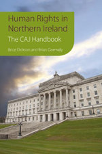 Human Rights in Northern Ireland, : The Committee on the Administration of Justice Handbook