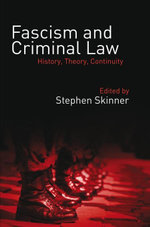 Fascism and Criminal Law, : History, Theory, Continuity