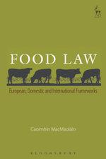 Food Law, : European, Domestic and International Frameworks - Caoimh¿n MacMaol¿in