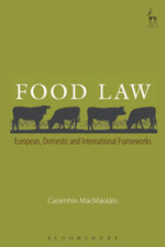 Food Law : European, Domestic and International Frameworks - Caoimh¿n MacMaol¿in
