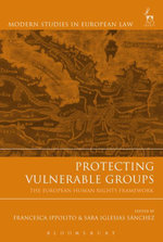 Protecting Vulnerable Groups : The European Human Rights Framework