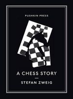 A Chess Story : Pushkin Collection - Stefan Zweig