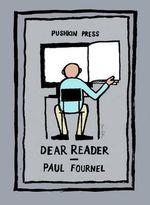 Dear Reader : Pushkin Collection - Paul Fournel