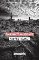 Talking to Ourselves - Andres Neuman