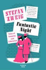 Fantastic Night : Tales of Longing and Liberation - Stefan Zweig