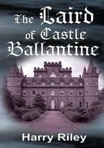 The Laird of Castle Ballantine - Harry Riley