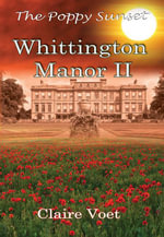 Whittington Manor II : The Poppy Sunset - Claire Louise Voet
