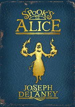 Spook's : Alice : Wardstone Chronicles : Book 12 - Joseph Delaney