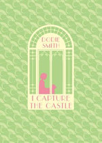 I Capture the Castle : HB Classic - Dodie Smith
