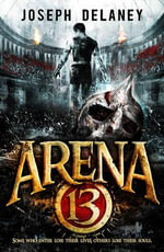Arena 13 - Joseph Delaney