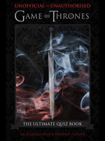 Game of Thrones - The Ultimate Quiz Book - Jack Goldstein