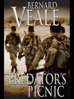 Predator's Picnic : Mercenary's Feeding Frenzy - Bernard Veale