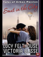 Smut in the City : Tales of Urban Passion - Victoria Blisse
