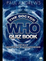 The Doctor Who Quiz Book : Totally Unofficial and Unauthorised - Paul Andrews