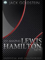 101 Amazing Lewis Hamilton Facts - Jack Goldstein