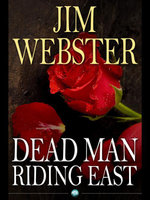 Dead Man Riding East : Death, High Fashion and Romance of Sorts - Jim Webster