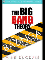 The Big Bang Theory - The Bazinga Quiz Book - Mike Dugdale