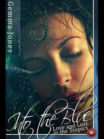 Into the Blue : Love and Lust in the Tropics - Gemma Jones