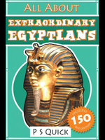 All About : Extraordinary Egyptians - P S Quick
