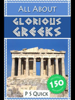 All About : Glorious Greeks - P S Quick