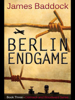 Berlin Endgame - James Baddock