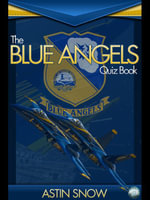 The Blue Angels Quiz Book - Astin Snow