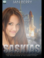 Saskias : The Second Book in the Saskia Story - Ian Berry
