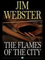 The Flames of the City : Cities and Gods Can Die - Jim Webster