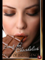 Smut for Chocoholics : Tales of Indulgence - Victoria Blisse