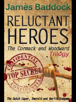 Reluctant Heroes - James Baddock