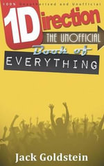One Direction - The Unofficial Book of Everything - Jack Goldstein